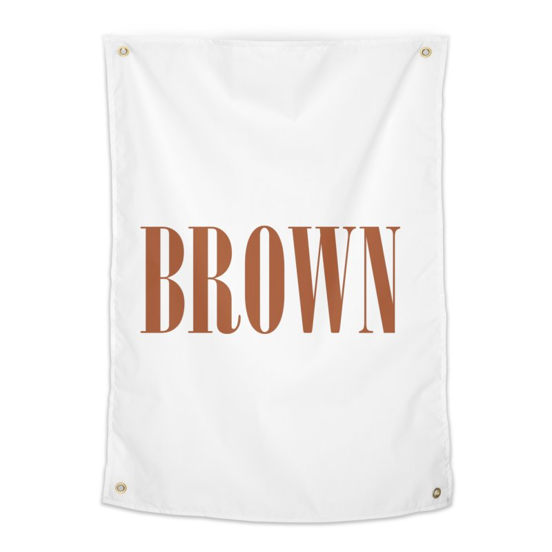 Brown Home Tapestry by BRIANWANDTKEART's Artist Shop