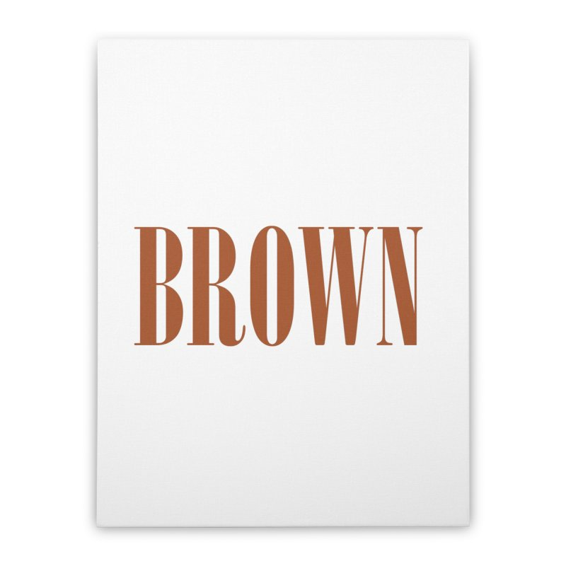 Brown Home Stretched Canvas by BRIANWANDTKEART's Artist Shop
