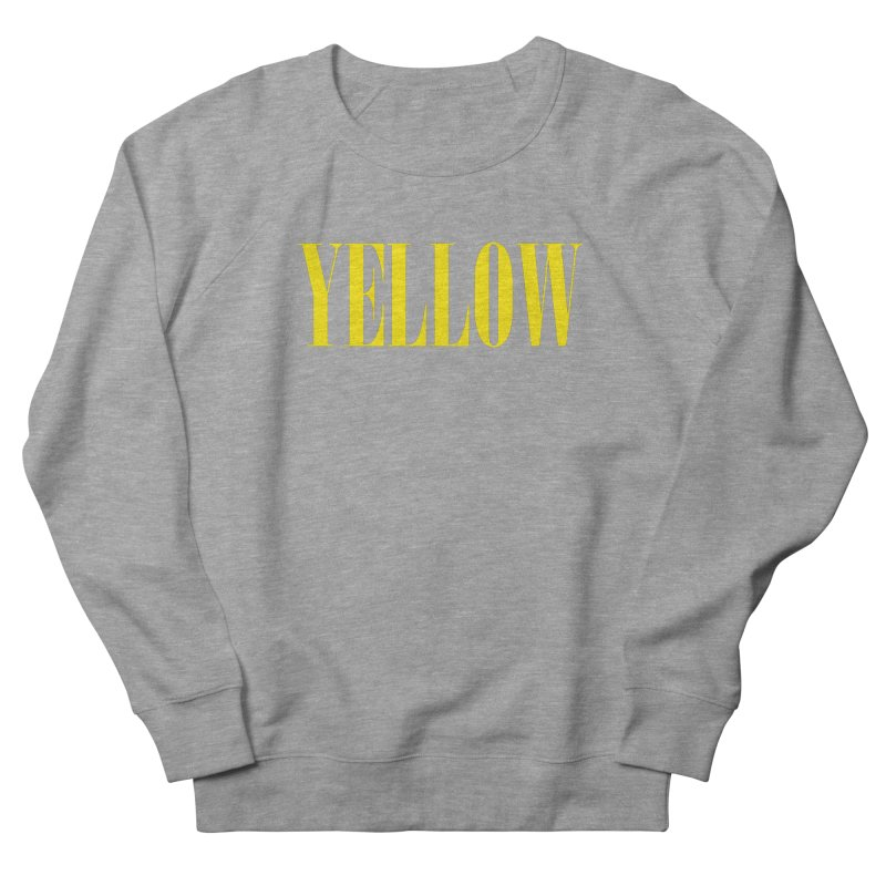 Yellow Women's French Terry Sweatshirt by BRIANWANDTKEART's Artist Shop