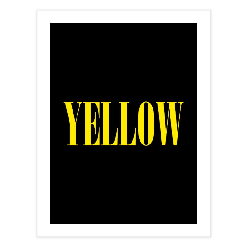 Yellow Home Fine Art Print by BRIANWANDTKEART's Artist Shop