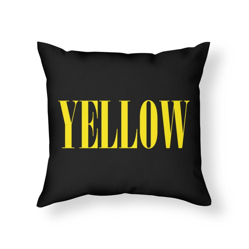Yellow Home Throw Pillow by BRIANWANDTKEART's Artist Shop