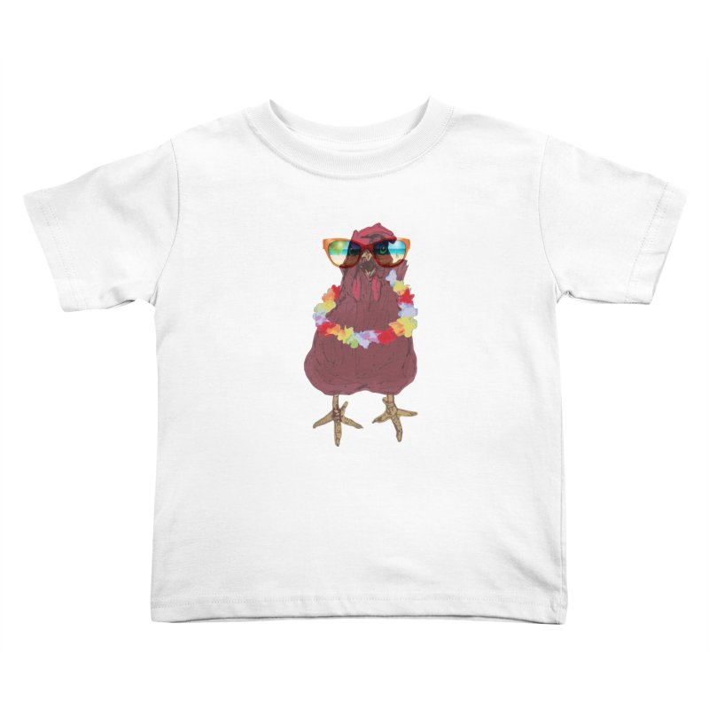 Aloha CHICKEN!!  Kids Toddler T-Shirt by BRIANWANDTKEART's Artist Shop