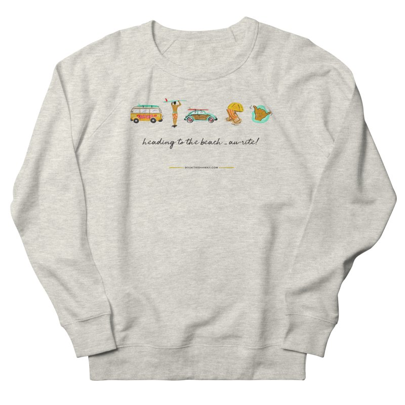 BTH.heading to beach.emoji Women's French Terry Sweatshirt by Book This Hawaii Apparel Shop