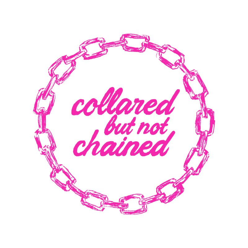 Collared But Not Chained PINK by Archie Bongiovanni