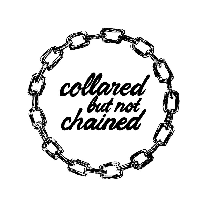 Collared But Not Chained Black by Archie Bongiovanni
