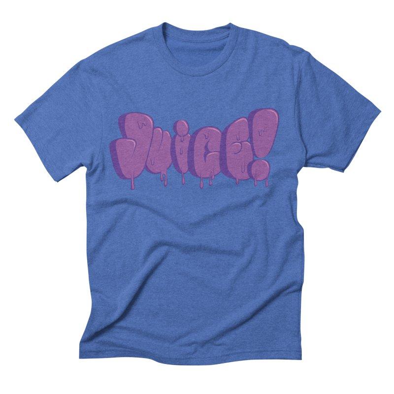 Juice! Men's Triblend T-shirt by Bahrnone's Artist Shop
