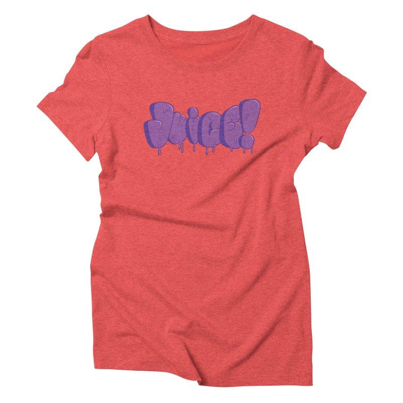 Juice! Women's Triblend T-Shirt by Bahrnone's Artist Shop