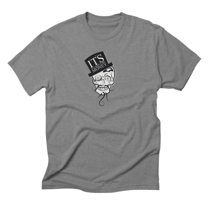 Its All About The Money Men's T-Shirt by BalanLevin's Artist Shop