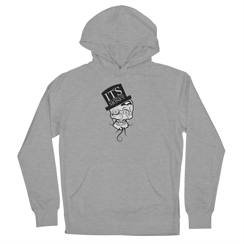Its All About The Money Men's French Terry Pullover Hoody by BalanLevin's Artist Shop