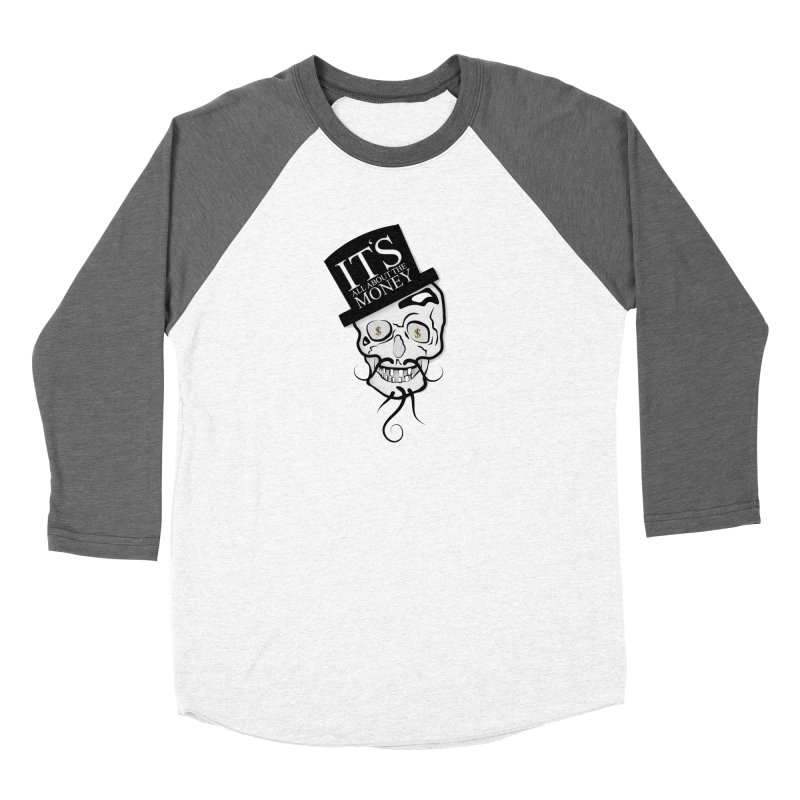 Its All About The Money Men's Baseball Triblend Longsleeve T-Shirt by BalanLevin's Artist Shop