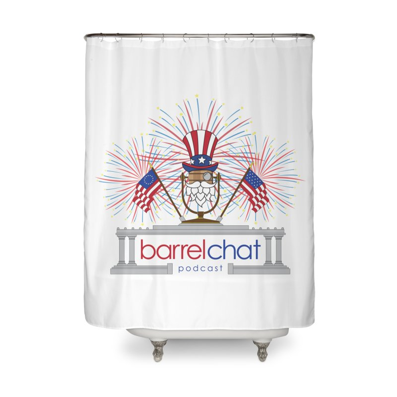 Fourth of July Barrel Chat Podcast Home Shower Curtain by Barrel Chat Podcast Merch Shop