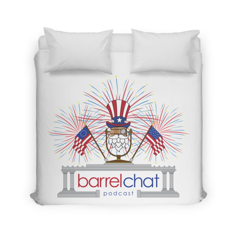 Fourth of July Barrel Chat Podcast Home Duvet by Barrel Chat Podcast Merch Shop