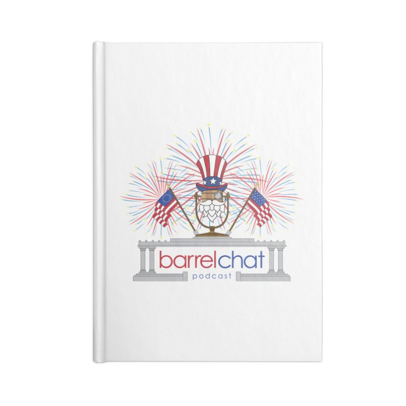 Fourth of July Barrel Chat Podcast Accessories Lined Journal Notebook by Barrel Chat Podcast Merch Shop