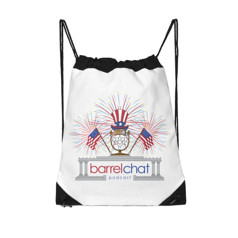 Fourth of July Barrel Chat Podcast Accessories Drawstring Bag Bag by Barrel Chat Podcast Merch Shop