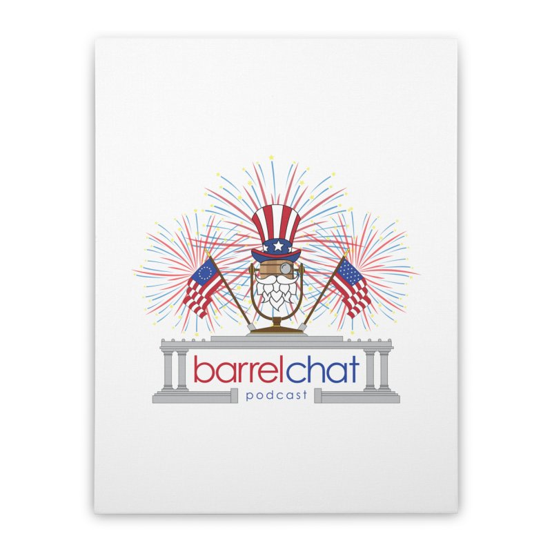 Fourth of July Barrel Chat Podcast Home Stretched Canvas by Barrel Chat Podcast Merch Shop