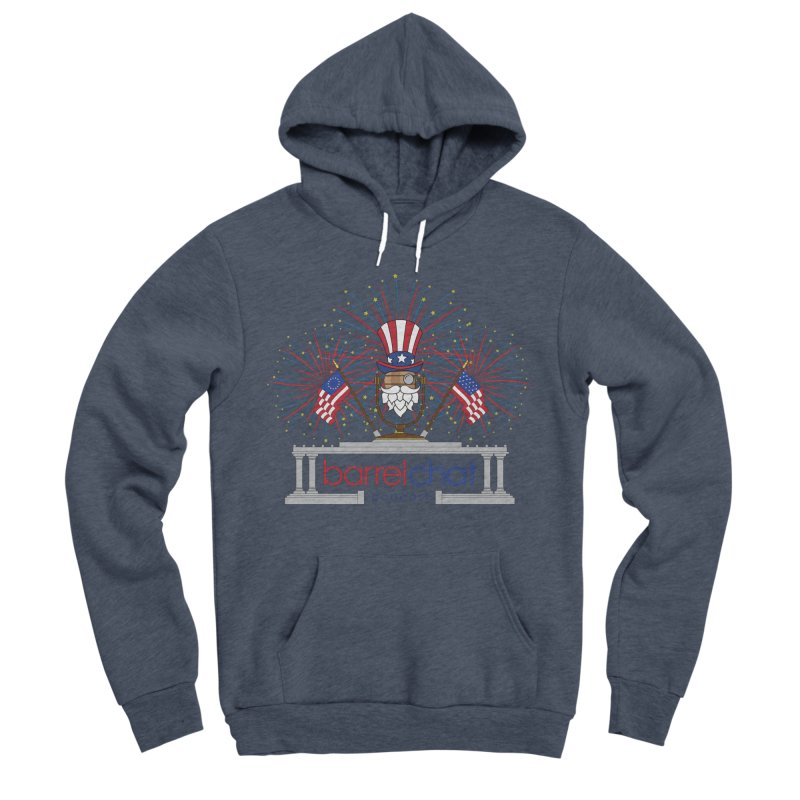 Fourth of July Barrel Chat Podcast Women's Sponge Fleece Pullover Hoody by Barrel Chat Podcast Merch Shop