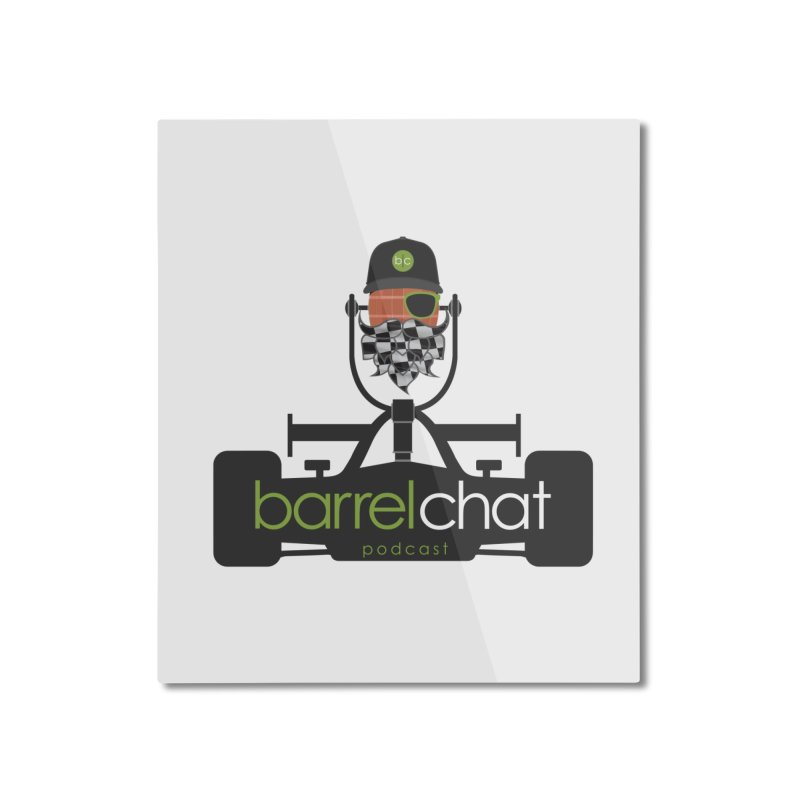 Race Day Barrel Chat Podcast Home Mounted Aluminum Print by Barrel Chat Podcast Merch Shop