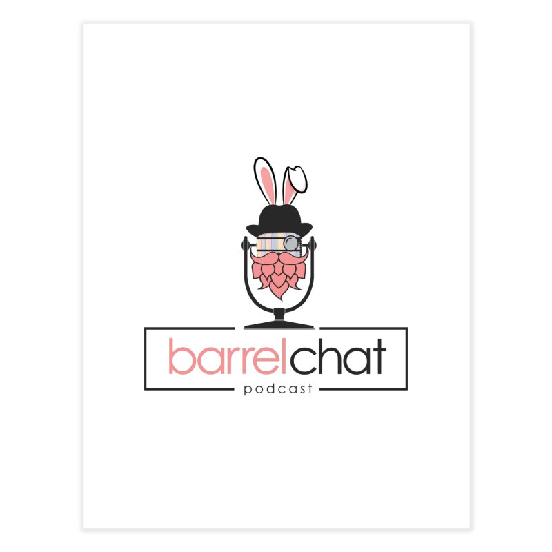 Barrel Chat Podcast - Easter Home Fine Art Print by Barrel Chat Podcast Merch Shop