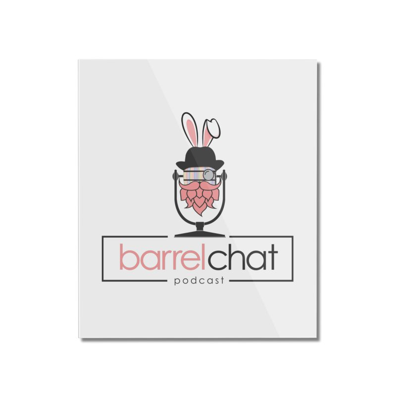 Barrel Chat Podcast - Easter Home Mounted Acrylic Print by Barrel Chat Podcast Merch Shop