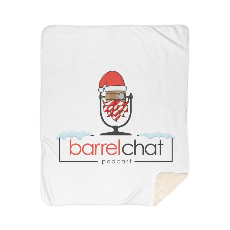 Barrel Chat Podcast - Christmas Home Sherpa Blanket Blanket by Barrel Chat Podcast Merch Shop