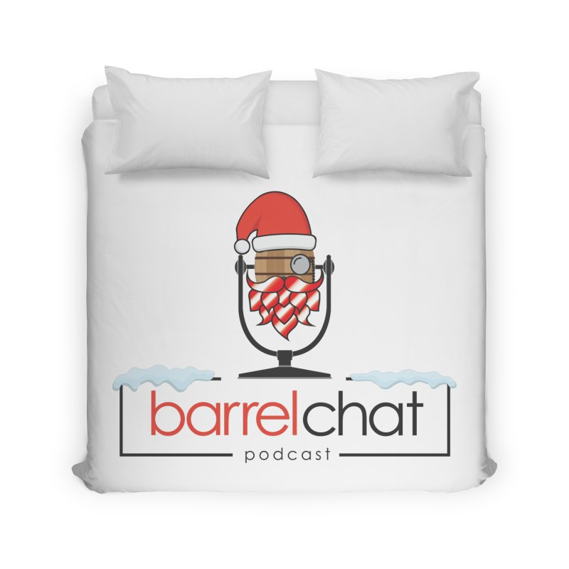 Barrel Chat Podcast - Christmas Home Duvet by Barrel Chat Podcast Merch Shop