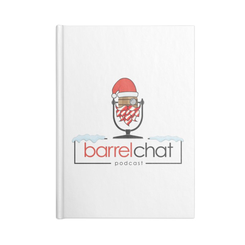 Barrel Chat Podcast - Christmas Accessories Lined Journal Notebook by Barrel Chat Podcast Merch Shop