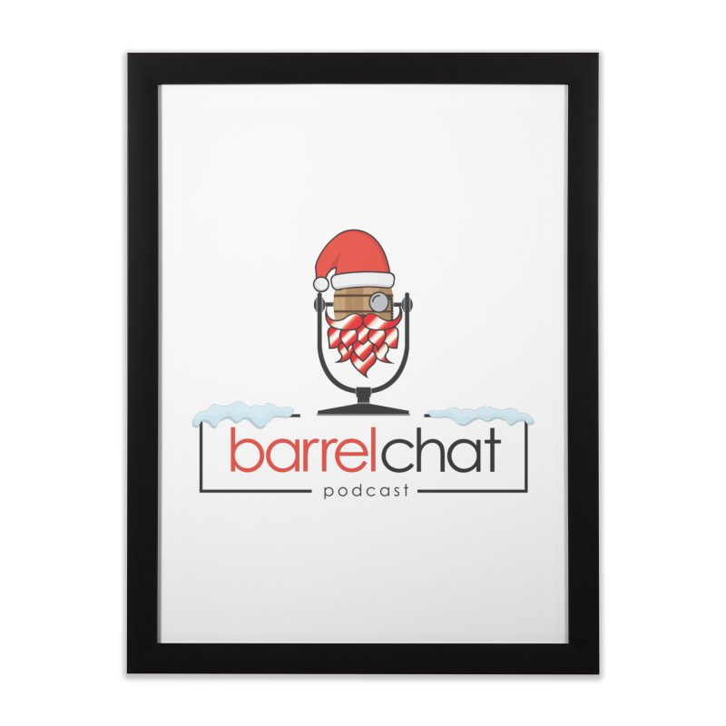 Barrel Chat Podcast - Christmas Home Framed Fine Art Print by Barrel Chat Podcast Merch Shop