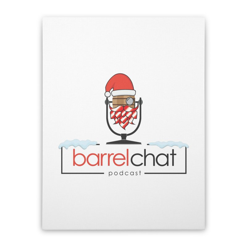 Barrel Chat Podcast - Christmas Home Stretched Canvas by Barrel Chat Podcast Merch Shop