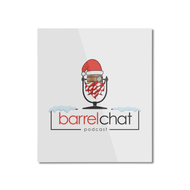 Barrel Chat Podcast - Christmas Home Mounted Aluminum Print by Barrel Chat Podcast Merch Shop