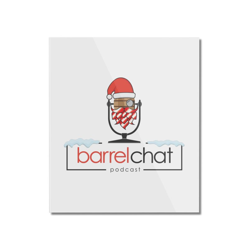 Barrel Chat Podcast - Christmas Home Mounted Acrylic Print by Barrel Chat Podcast Merch Shop