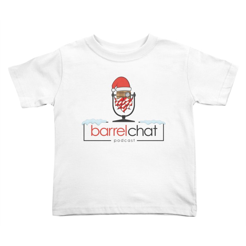 Barrel Chat Podcast - Christmas Kids Toddler T-Shirt by Barrel Chat Podcast Merch Shop