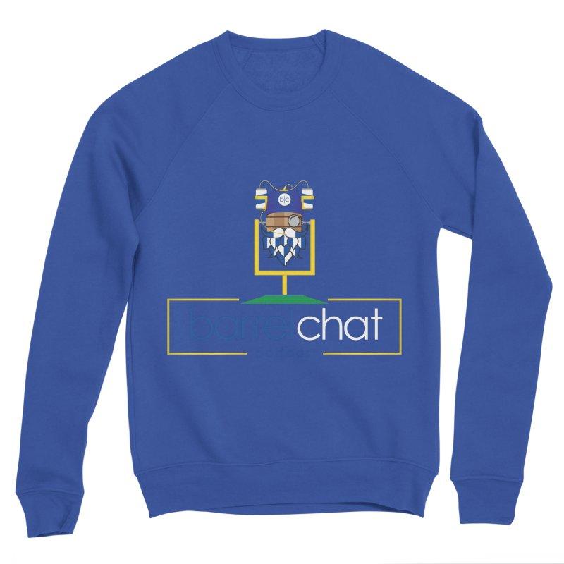 Barrel chat Podcast - Tailgate Women's Sponge Fleece Sweatshirt by Barrel Chat Podcast Merch Shop