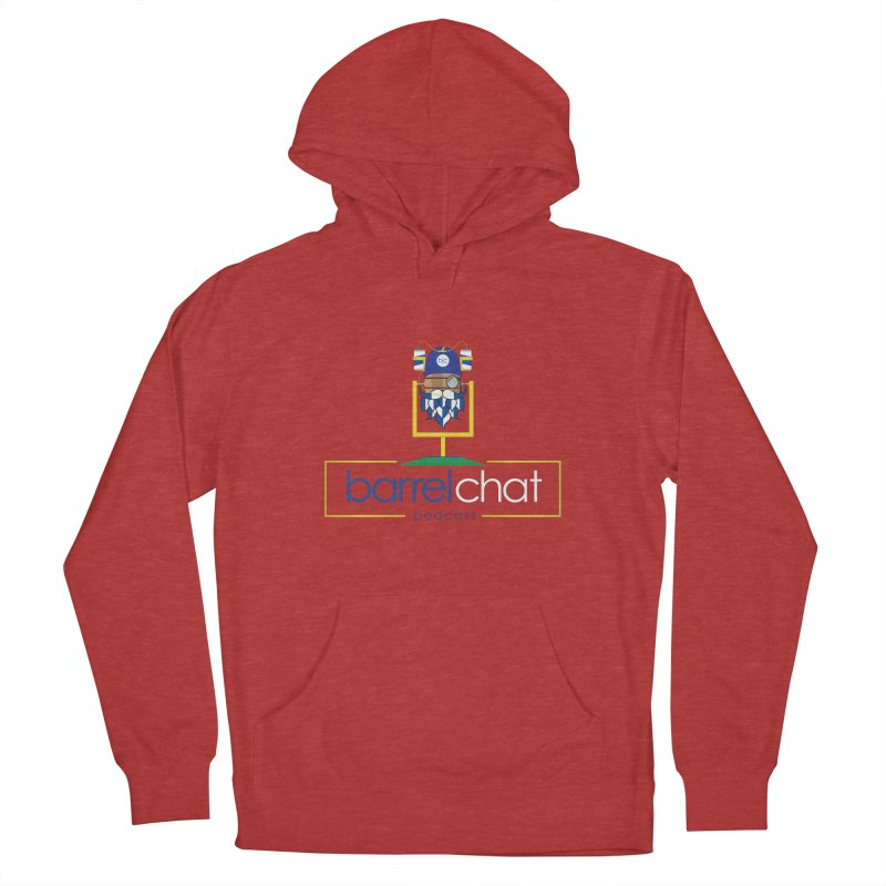 Barrel chat Podcast - Tailgate Men's French Terry Pullover Hoody by Barrel Chat Podcast Merch Shop