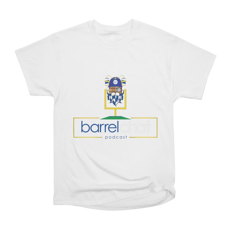 Barrel chat Podcast - Tailgate Men's Heavyweight T-Shirt by Barrel Chat Podcast Merch Shop