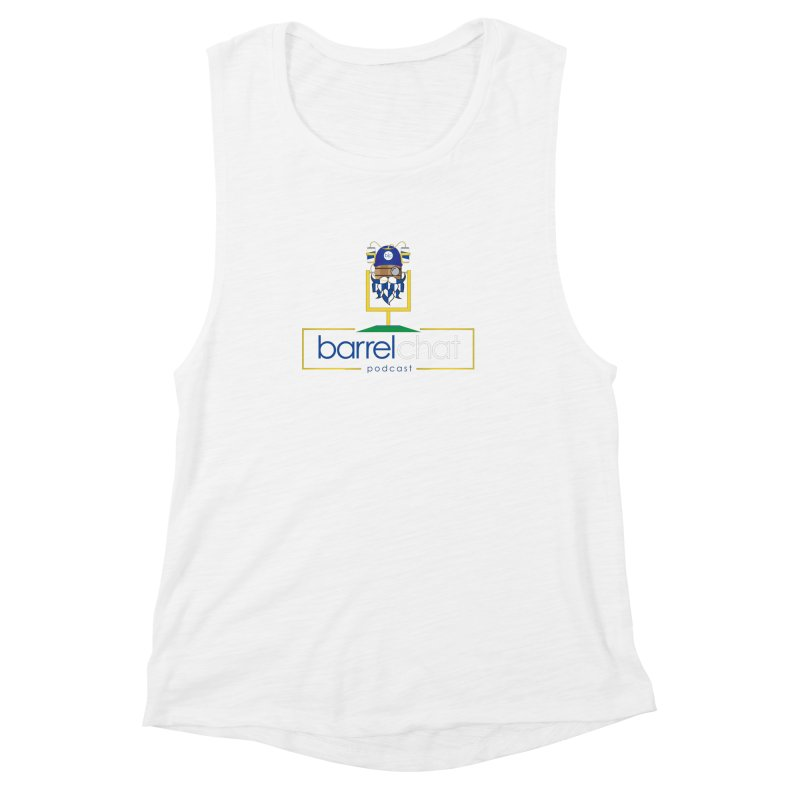 Barrel chat Podcast - Tailgate Women's Muscle Tank by Barrel Chat Podcast Merch Shop
