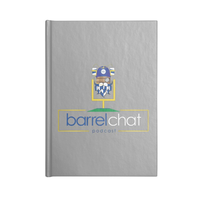 Barrel chat Podcast - Tailgate Accessories Lined Journal Notebook by Barrel Chat Podcast Merch Shop