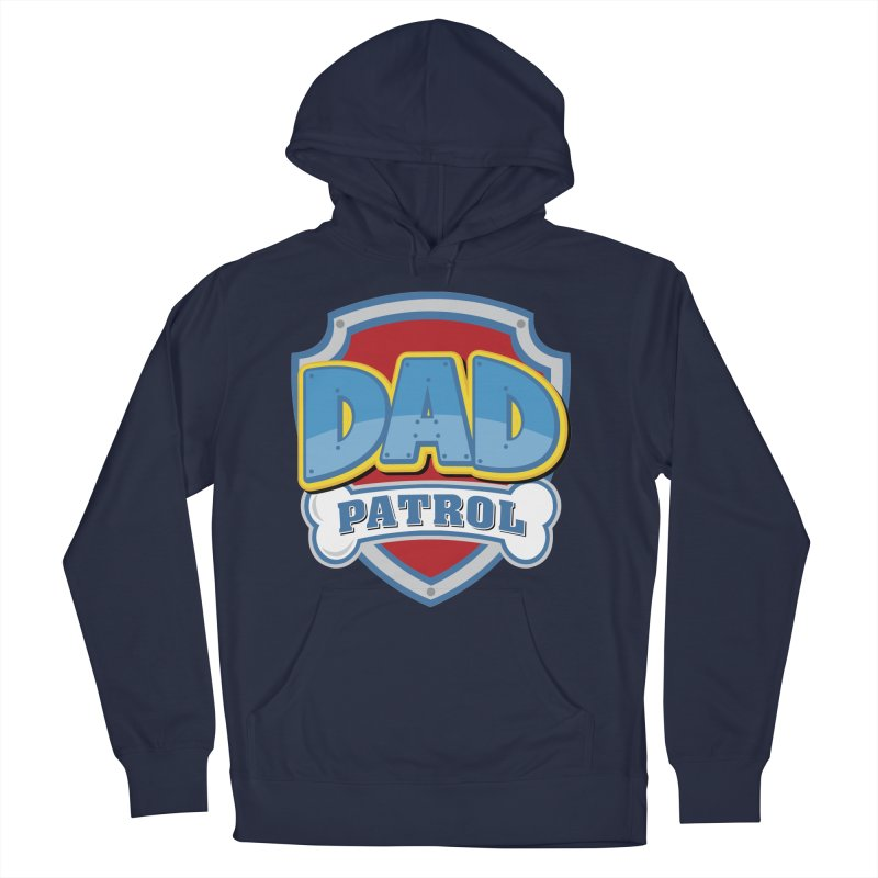 1d2fb139 Dad Patrol Men's Pullover Hoody by Bashfulonion's Artist Shop
