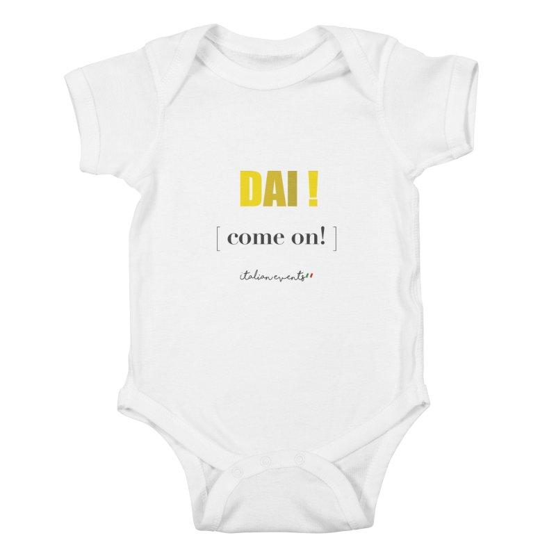 DAI! Come on! Kids Baby Bodysuit by BayAreaItalianEvents's Artist Shop