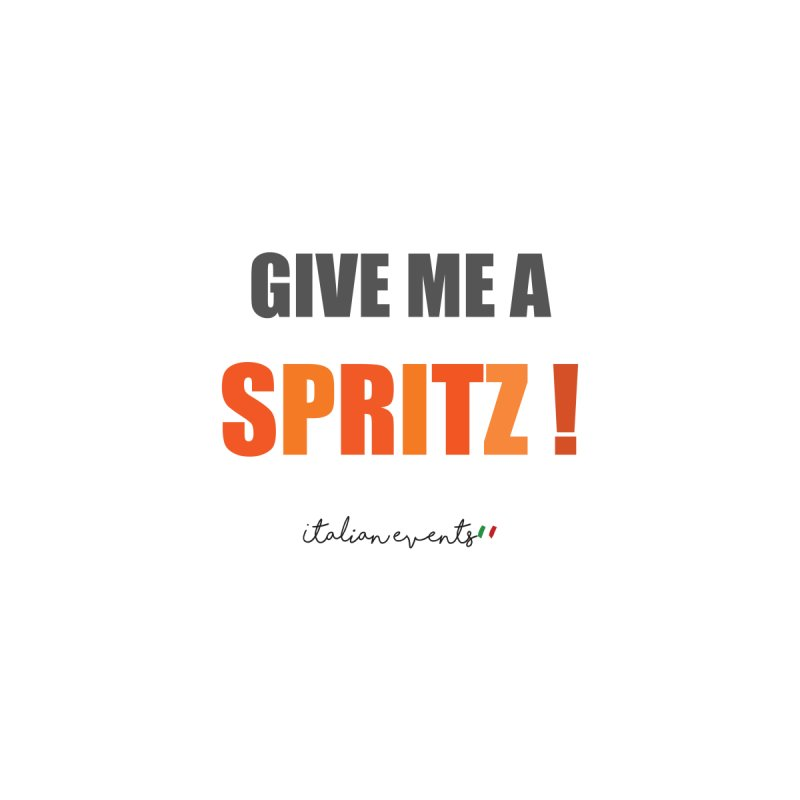 Give me a Spritz! Men's T-Shirt by BayAreaItalianEvents's Artist Shop