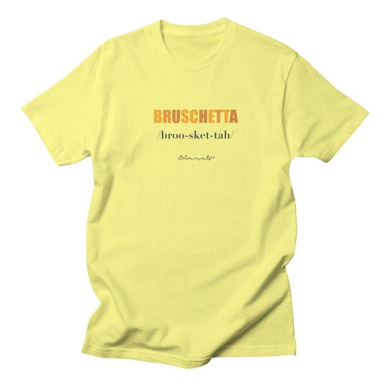 Bruschetta Men's T-Shirt by BayAreaItalianEvents's Artist Shop