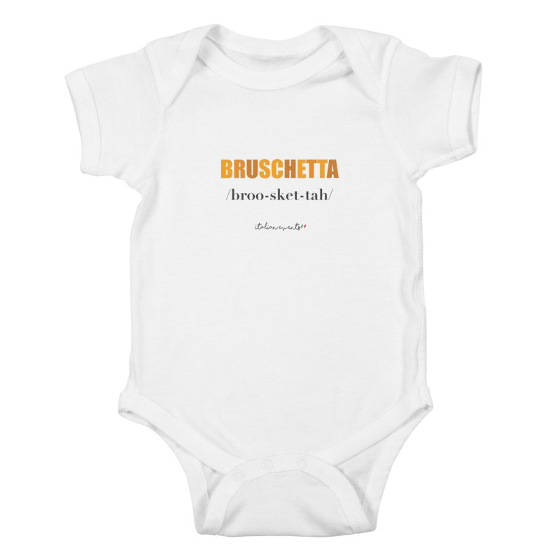 Bruschetta Kids Baby Bodysuit by BayAreaItalianEvents's Artist Shop