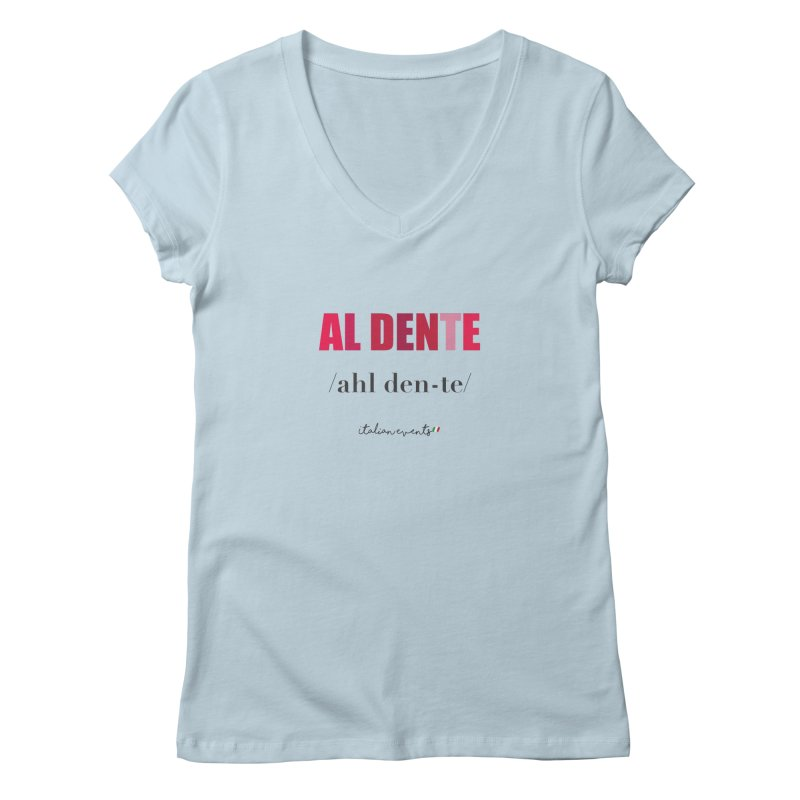 Al Dente Women's V-Neck by BayAreaItalianEvents's Artist Shop