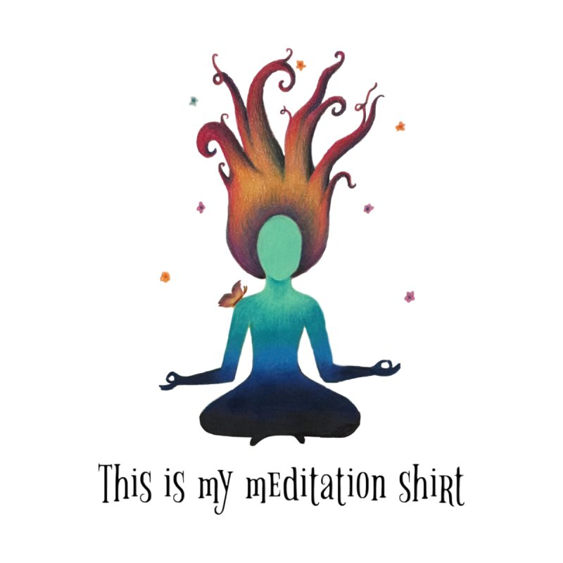 This is my Meditation Shirt by Beingmindful's Artist Shop
