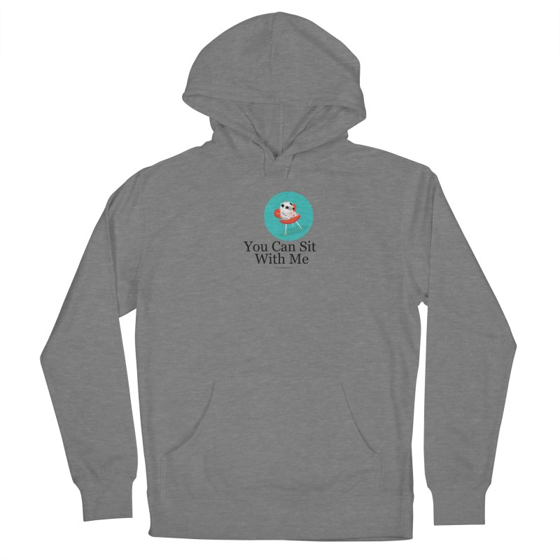 You Can Sit With Me - Circle Women's Pullover Hoody by BestFriends's Artist Shop