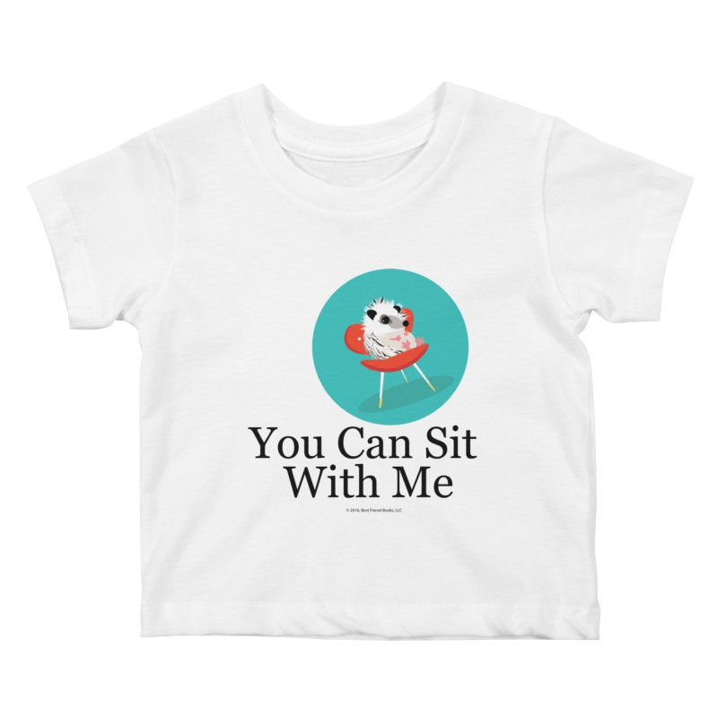 You Can Sit With Me - Circle Kids Baby T-Shirt by BestFriends's Artist Shop
