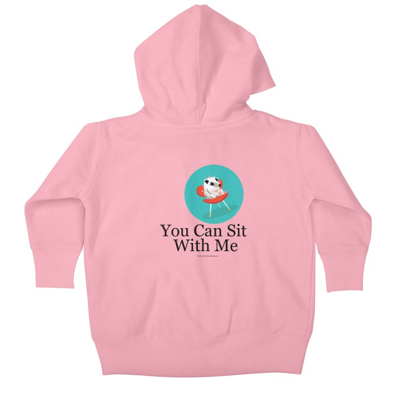 You Can Sit With Me - Circle Kids Baby Zip-Up Hoody by BestFriends's Artist Shop