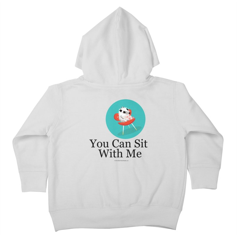 You Can Sit With Me - Circle Kids Toddler Zip-Up Hoody by BestFriends's Artist Shop