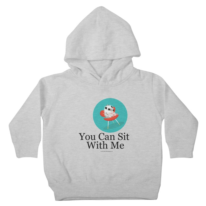 You Can Sit With Me - Circle Kids Toddler Pullover Hoody by BestFriends's Artist Shop