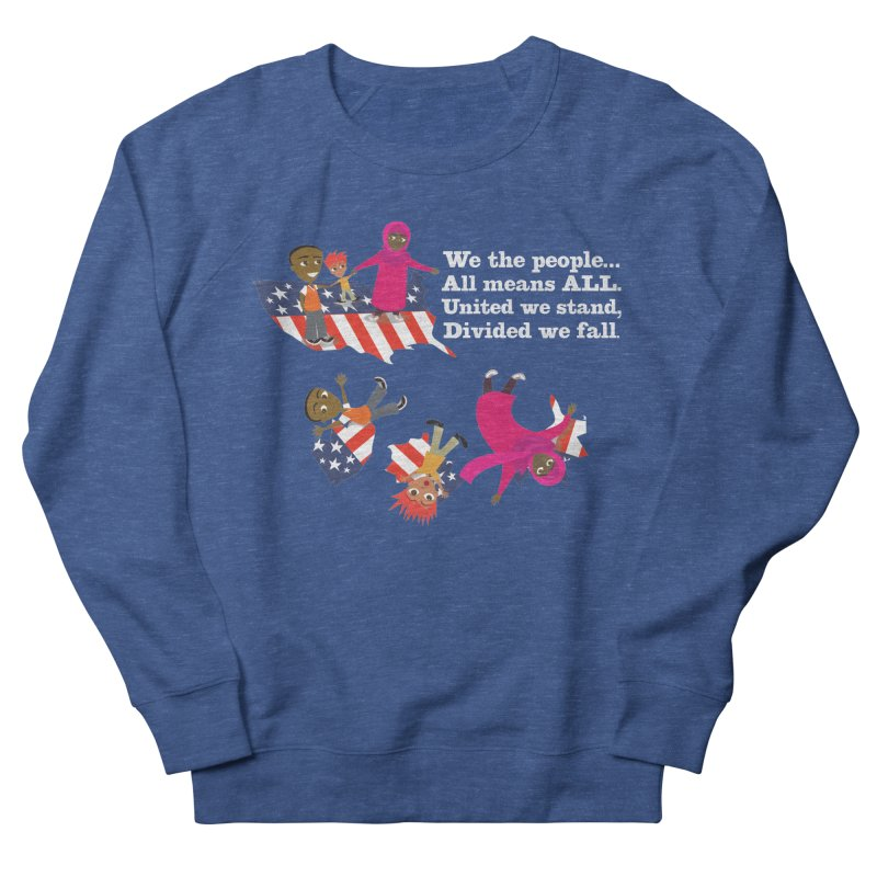 All Means All Men's Sweatshirt by BestFriends's Artist Shop