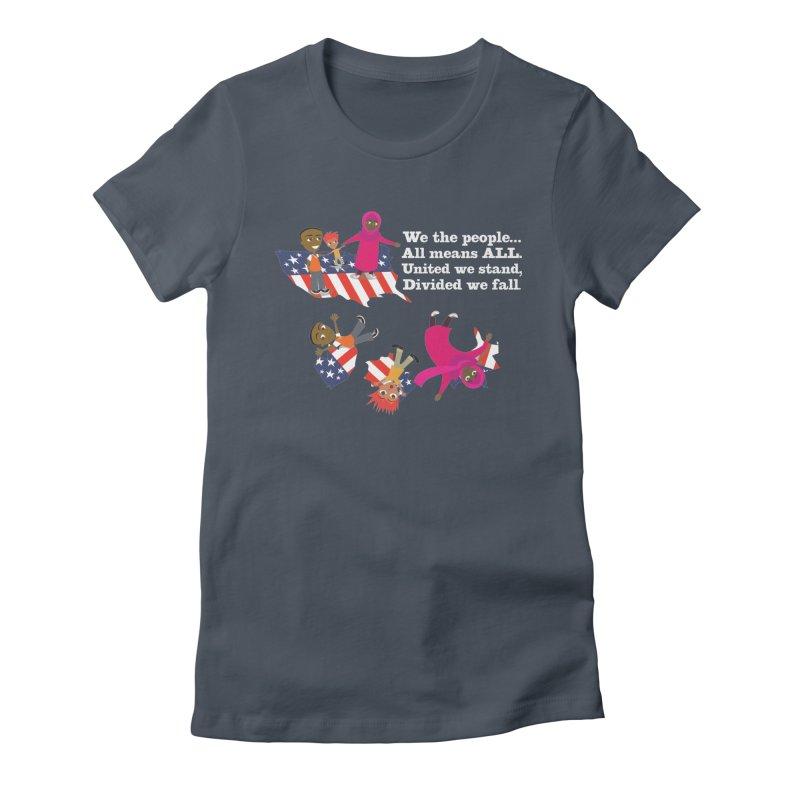 All Means All Women's T-Shirt by BestFriends's Artist Shop